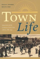 Town Life: Main Street and the Evolution of Small Town Alberta Cover