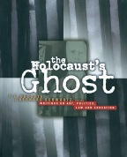 The Holocaust's Ghost: Writings on Art, Politics, Law and Education Cover