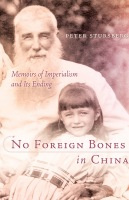 No Foreign Bones in China: Memoirs of Imperialism and Its Ending Cover