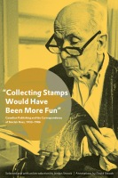 """Collecting Stamps Would Have Been More Fun"": Canadian Publishing and the Correspondence of Sinclair Ross, 1933–1986 Cover"
